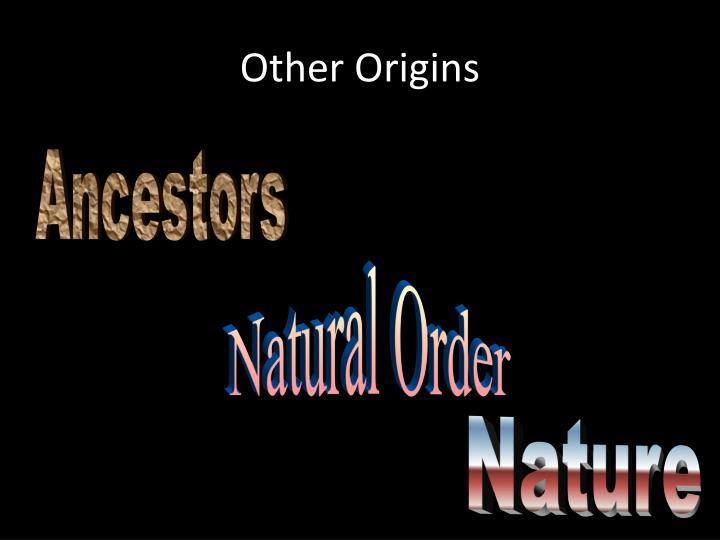 Other Origins