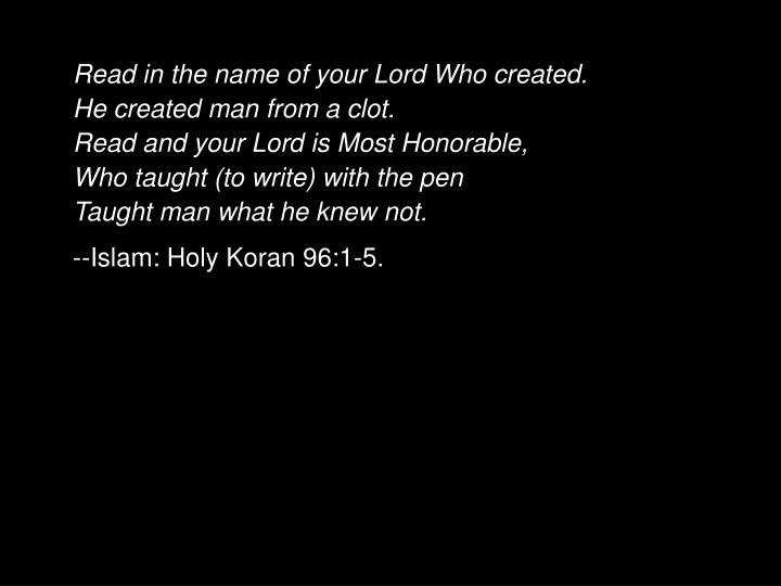 Read in the name of your Lord Who created.