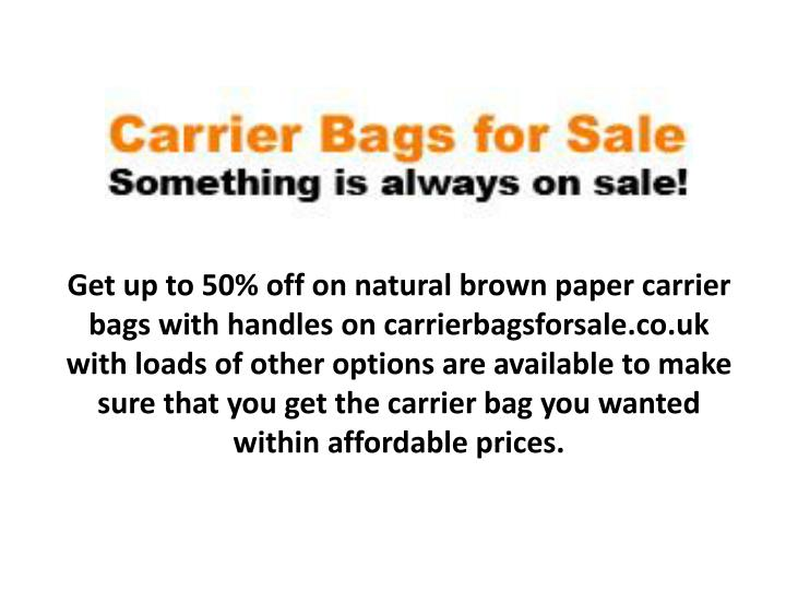 Get up to 50% off on natural brown paper carrier bags with handles on carrierbagsforsale.co.uk with ...