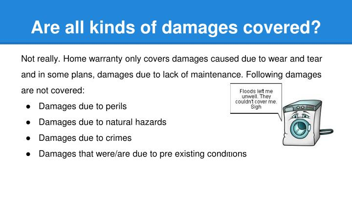Are all kinds of damages covered?