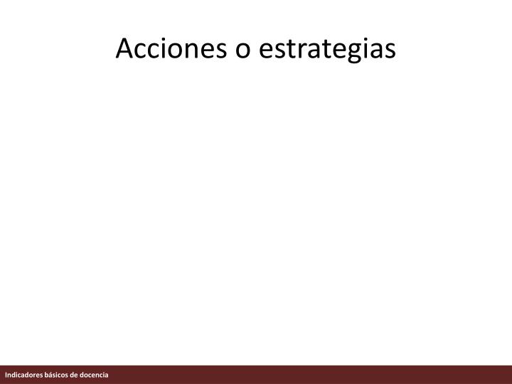 Acciones o estrategias