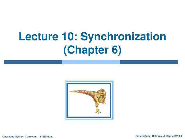 Lecture 10 synchronization chapter 6