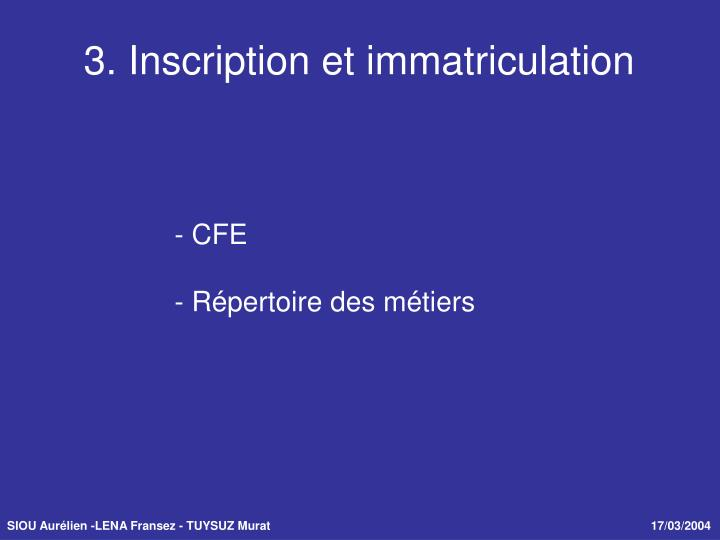 3. Inscription et immatriculation