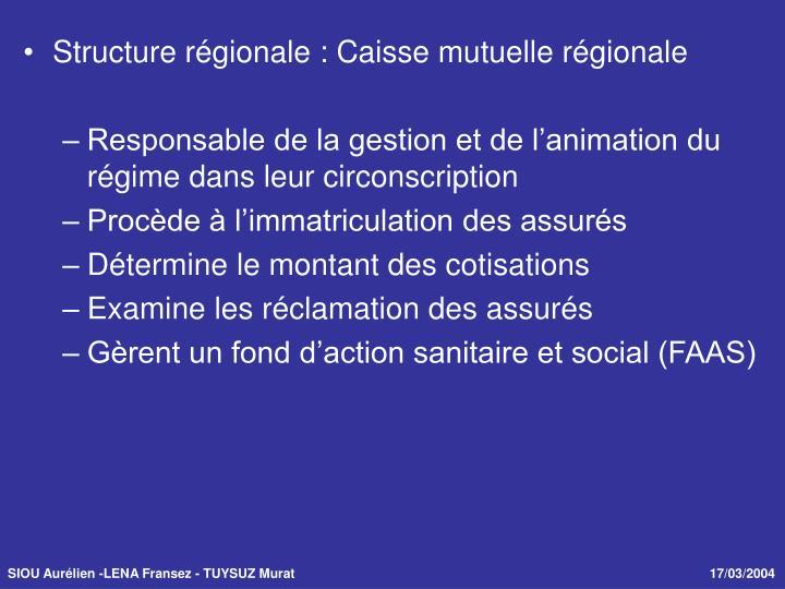 Structure régionale : Caisse mutuelle régionale