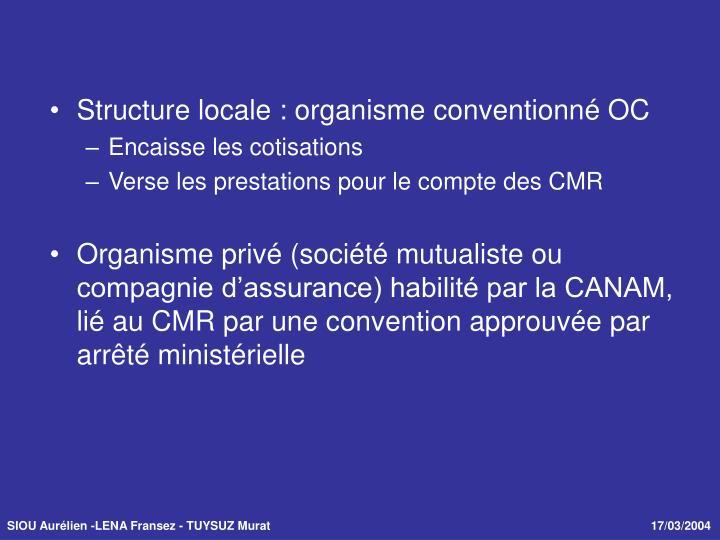 Structure locale : organisme conventionné OC