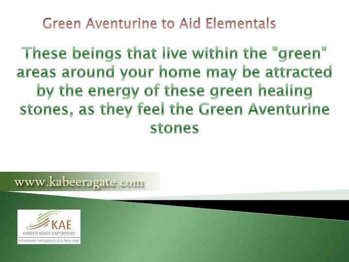Green Aventurine to Aid Elementals
