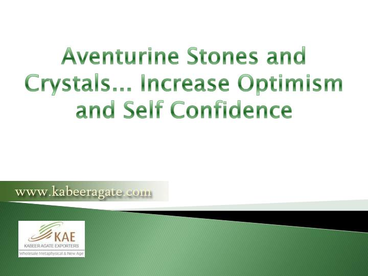 Aventurine Stones and Crystals... Increase Optimism and Self Confidence