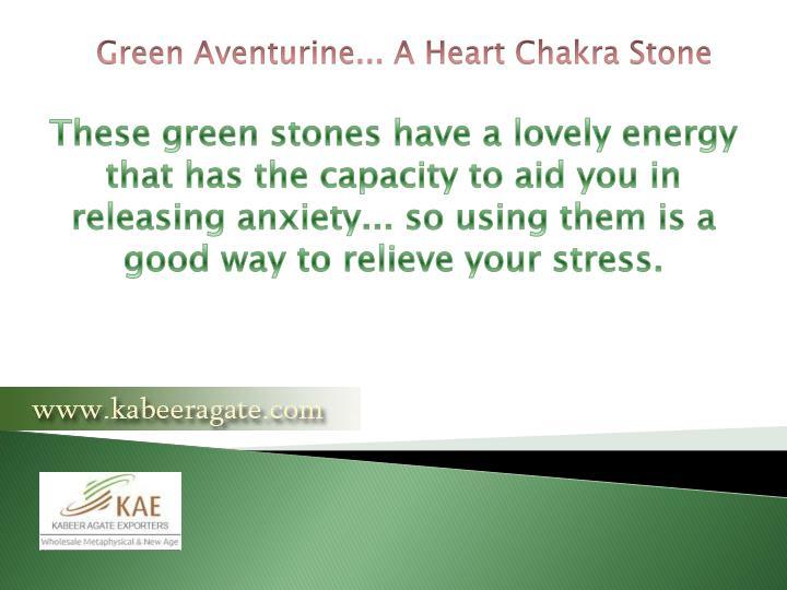 Green Aventurine... A Heart Chakra Stone