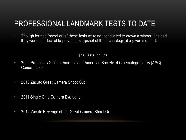 Professional landmark tests to date