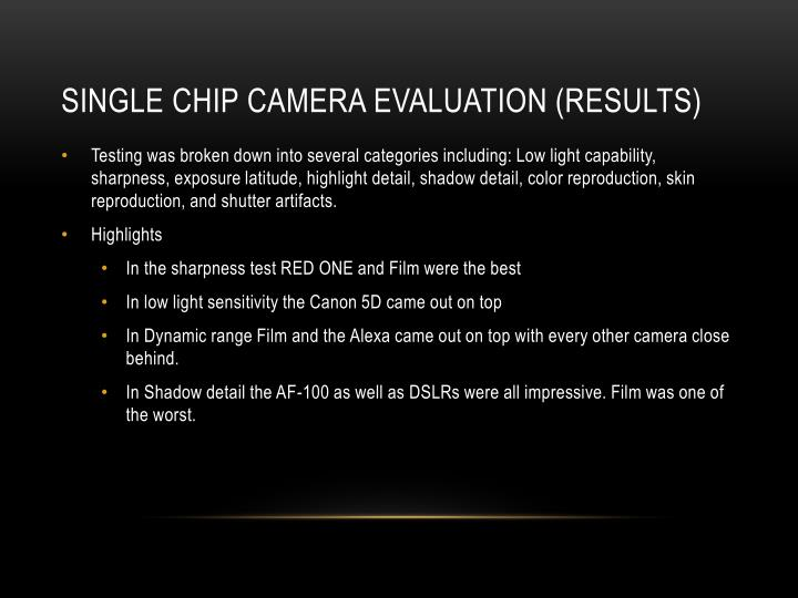 Single Chip Camera Evaluation (results)