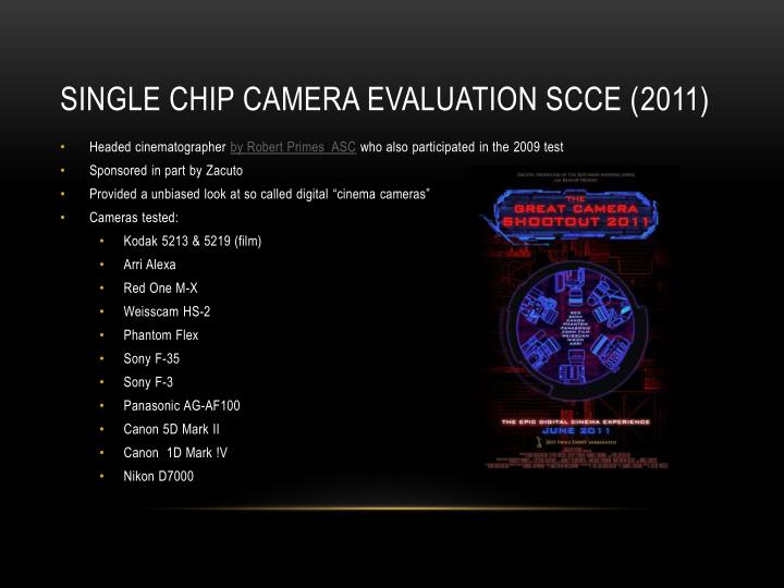 Single Chip Camera evaluation SCCE (2011)