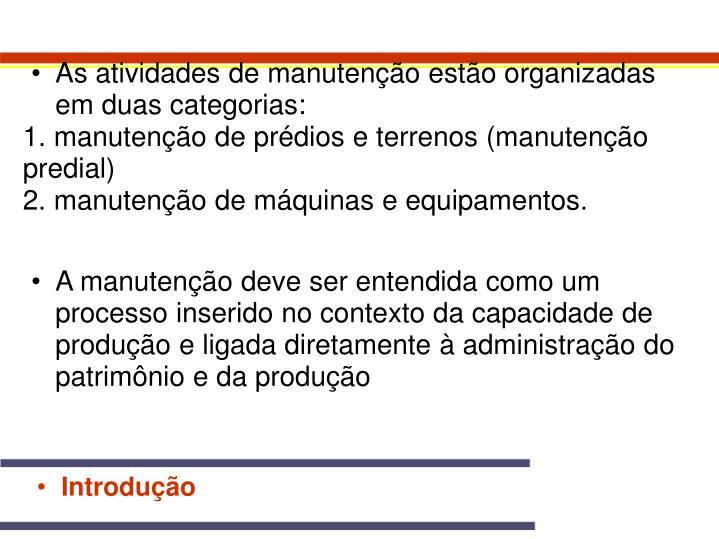 As atividades de manutenção estão organizadas em duas categorias: