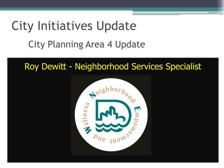 City Initiatives Update