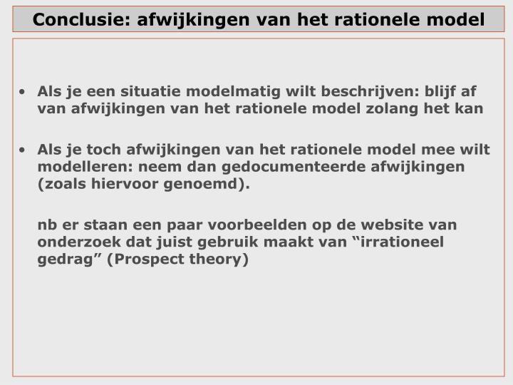 Conclusie: afwijkingen van het rationele model