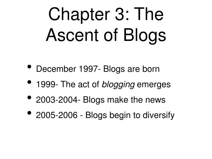 Chapter 3: The Ascent of Blogs