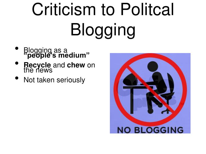Criticism to Politcal Blogging