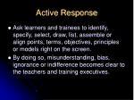 active response