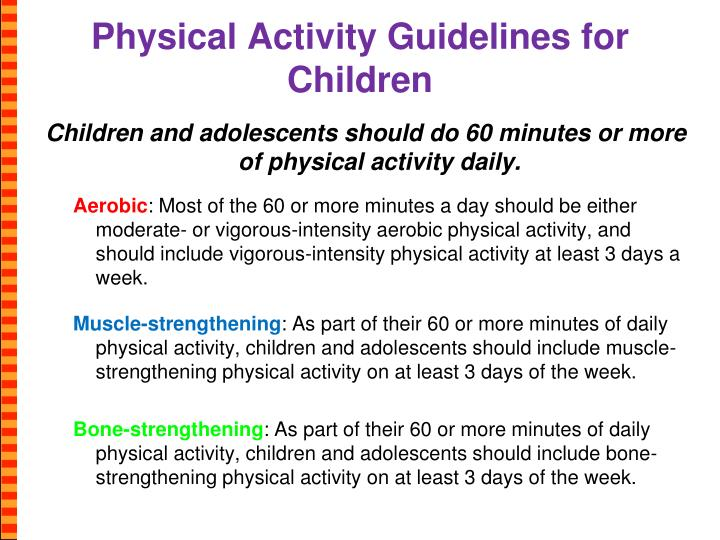 physical activity for children Here are some of the benefits that physical activity offers your child: 1 it strengthens the heart the heart is a muscle like other muscles, its performance.