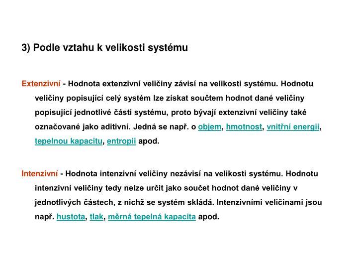 3) Podle vztahu k velikosti systému
