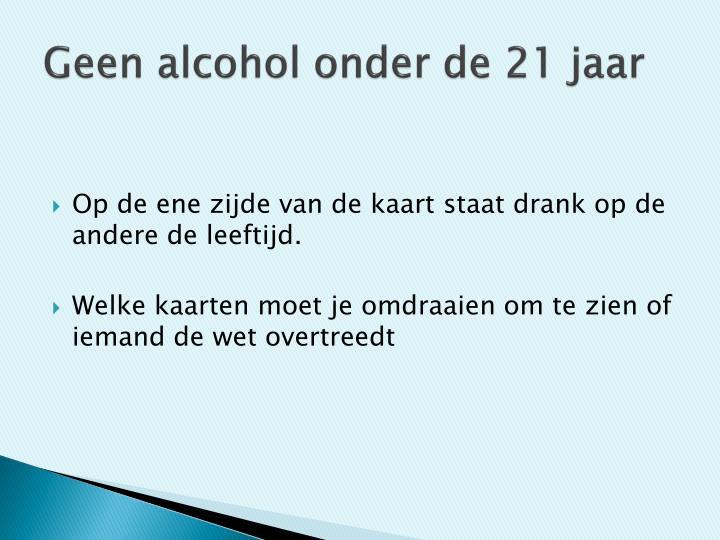 Geen alcohol onder de 21 jaar