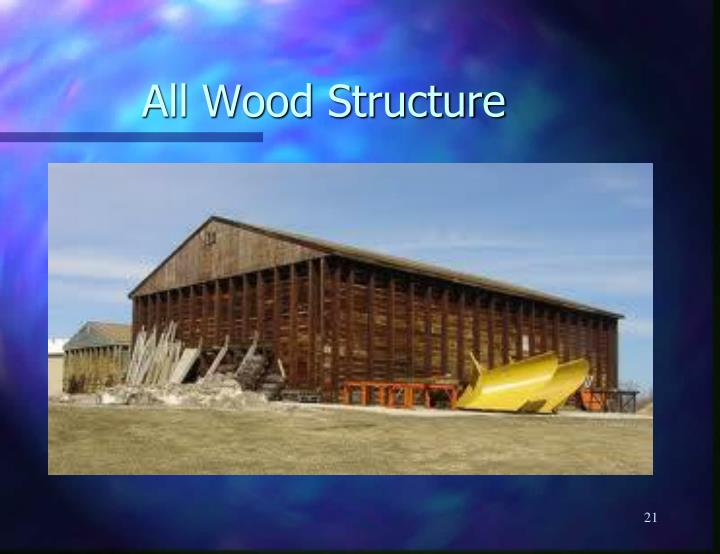 All Wood Structure