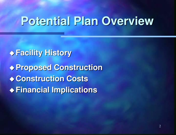 Potential Plan Overview