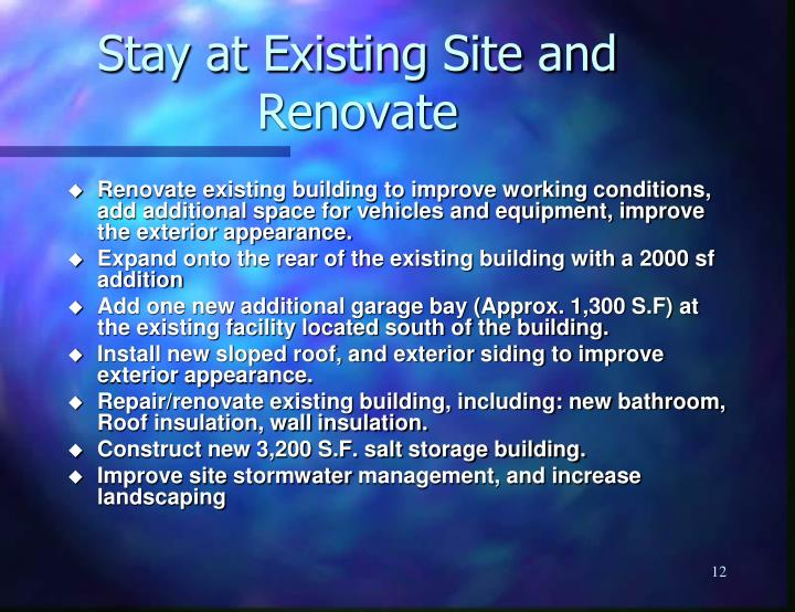 Stay at Existing Site and Renovate