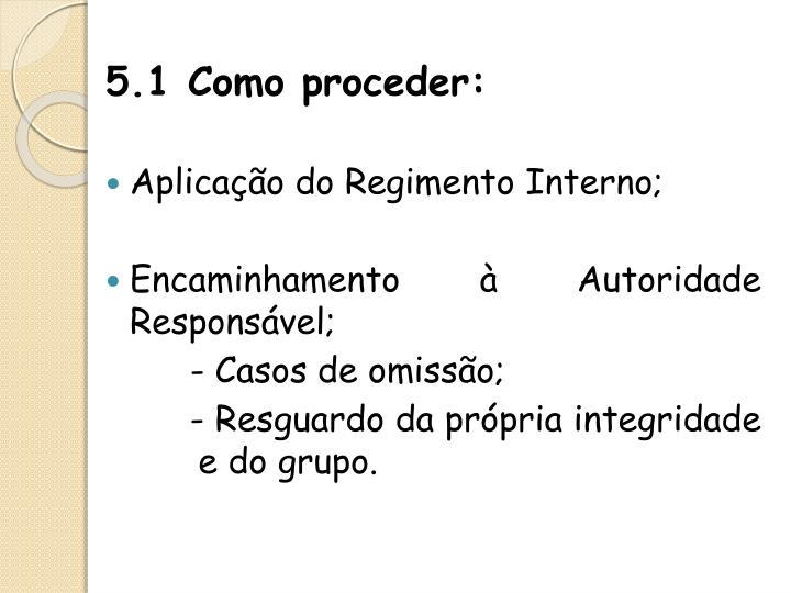 5.1 Como proceder: