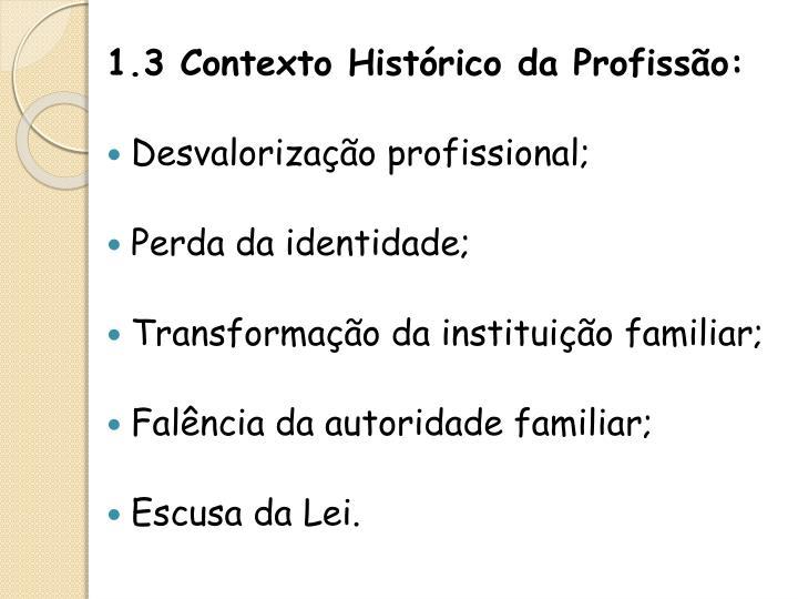 1.3 Contexto Histórico da Profissão: