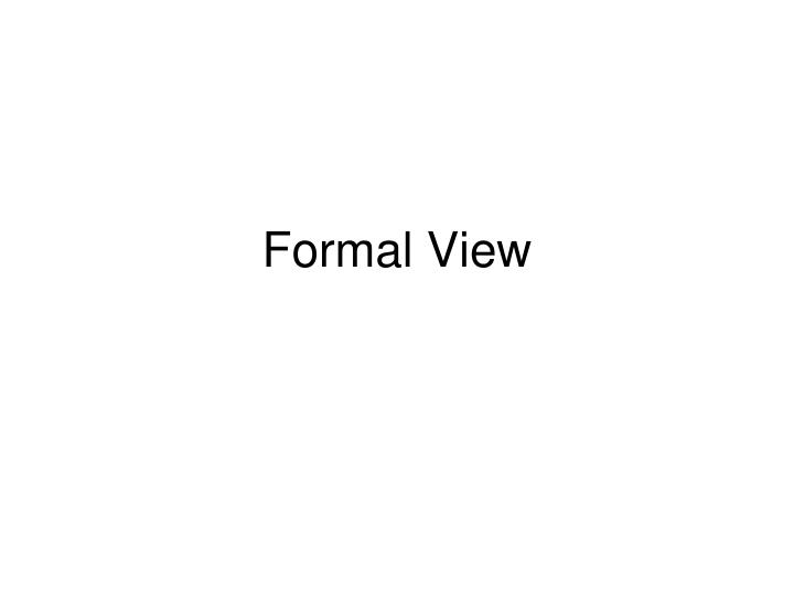 Formal View