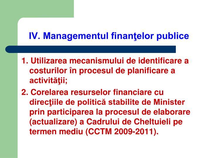 IV. Managementul finanţelor publice
