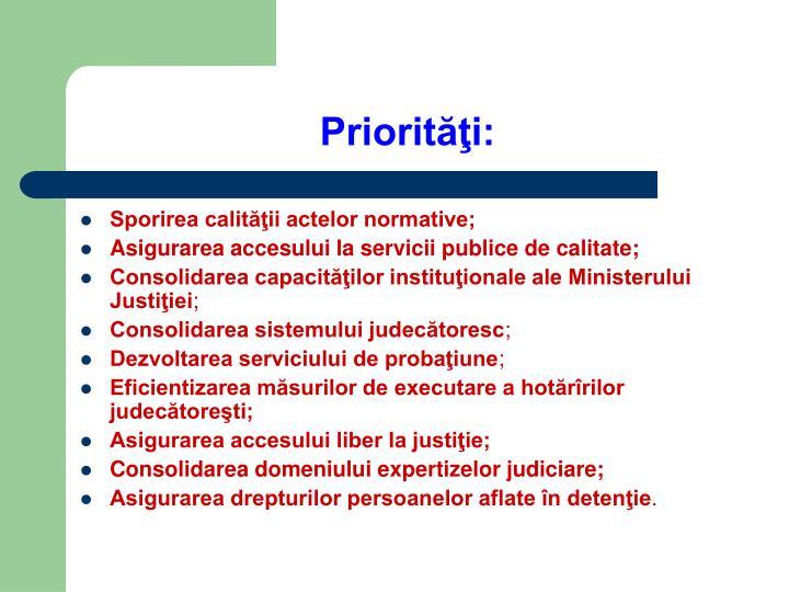 Priorităţi: