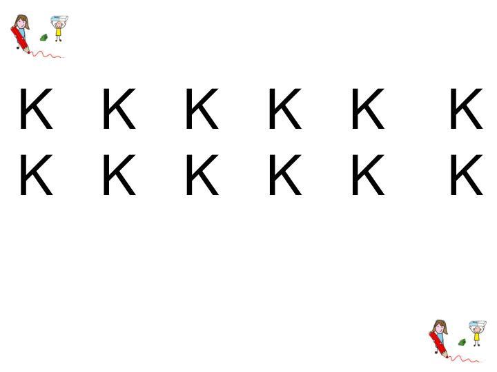 K   K   K   K   K    K