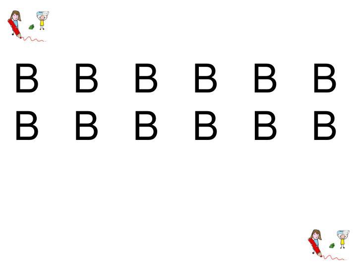 B   B   B   B   B   B   B   B   B   B   B   B