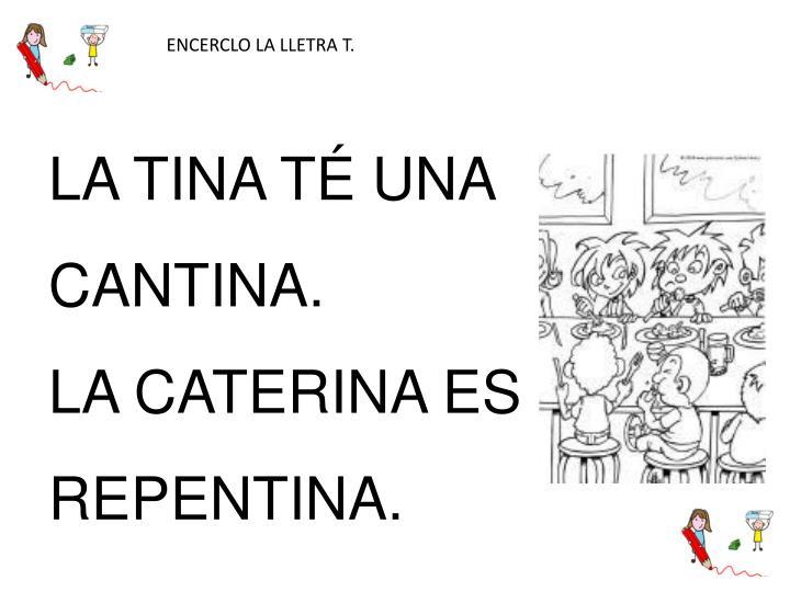 ENCERCLO LA LLETRA T.