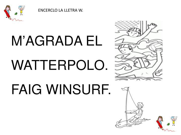 ENCERCLO LA LLETRA W.