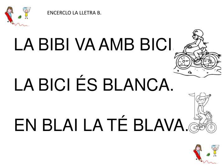 ENCERCLO LA LLETRA B.