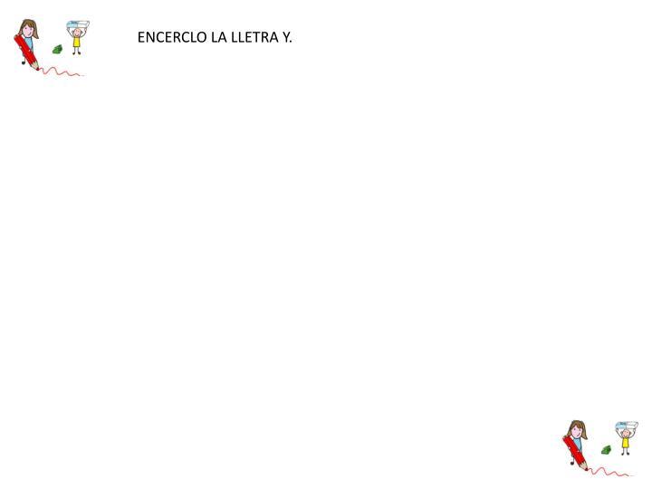 ENCERCLO LA LLETRA Y.