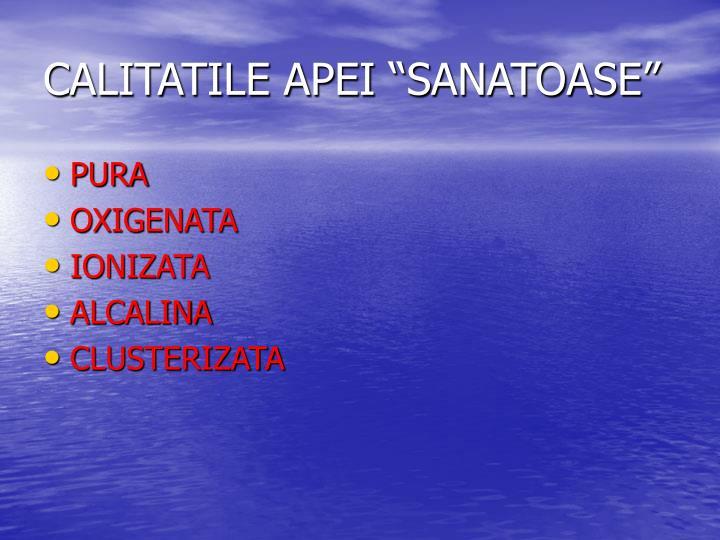 """CALITATILE APEI """"SANATOASE"""""""