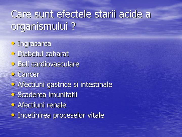 Care sunt efectele starii acide a organismului ?