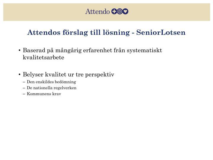Attendos förslag till lösning - SeniorLotsen