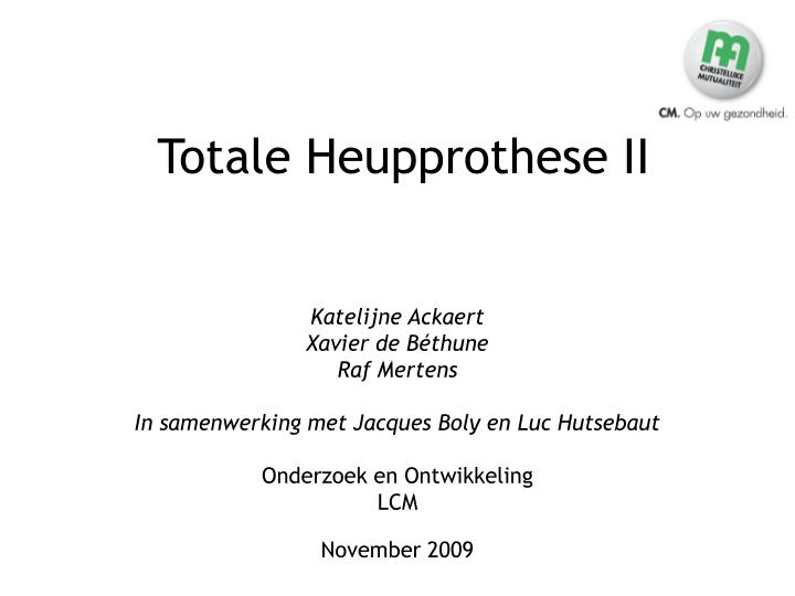 Totale Heupprothese II