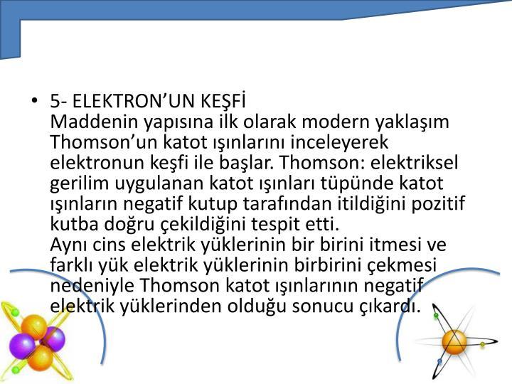 5- ELEKTRON'UN KEŞFİ