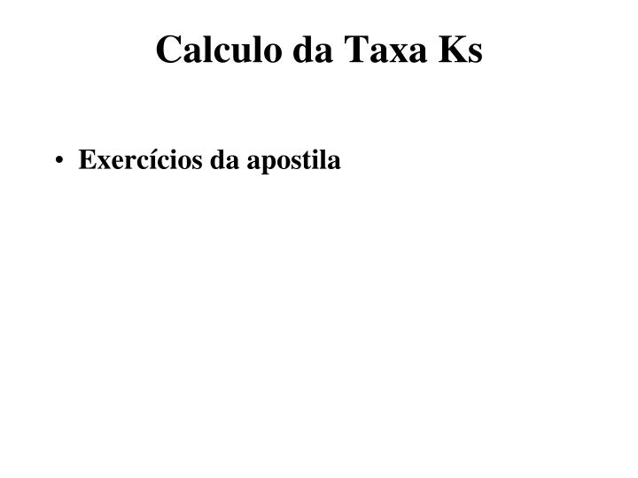 Calculo da Taxa Ks
