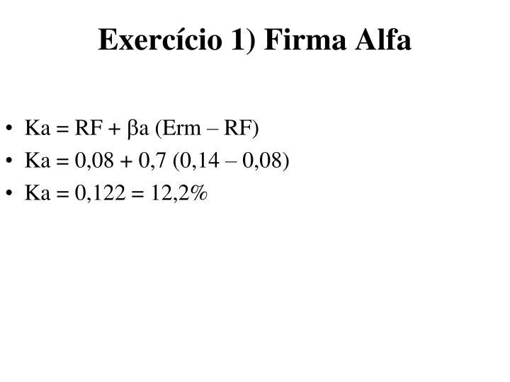 Exercício 1) Firma Alfa