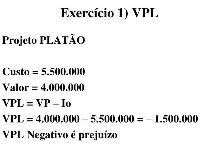 Exercício 1) VPL