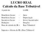 lucro real calculo da base tribut vel