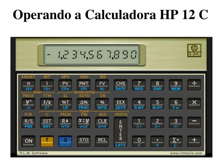 Operando a Calculadora HP 12 C