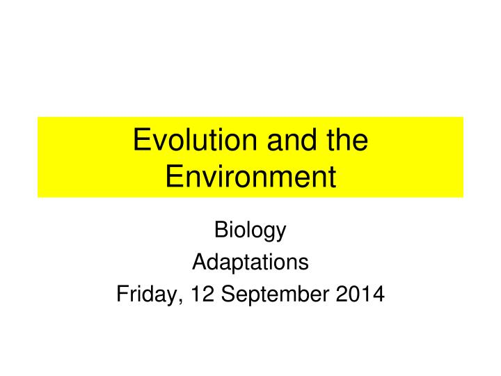 Evolution and the environment