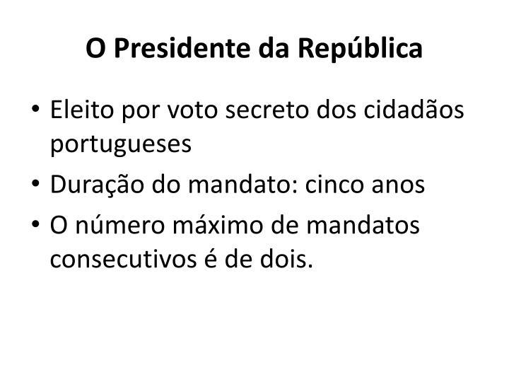 O Presidente da República